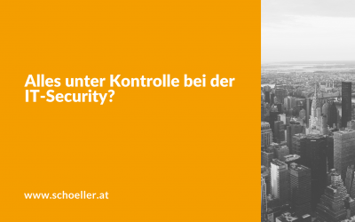 Alles unter Kontrolle bei der IT-Security?