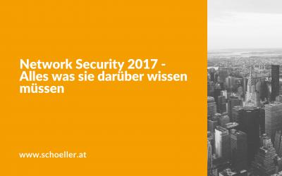 Network Security 2017 – Alles was sie darüber wissen müssen