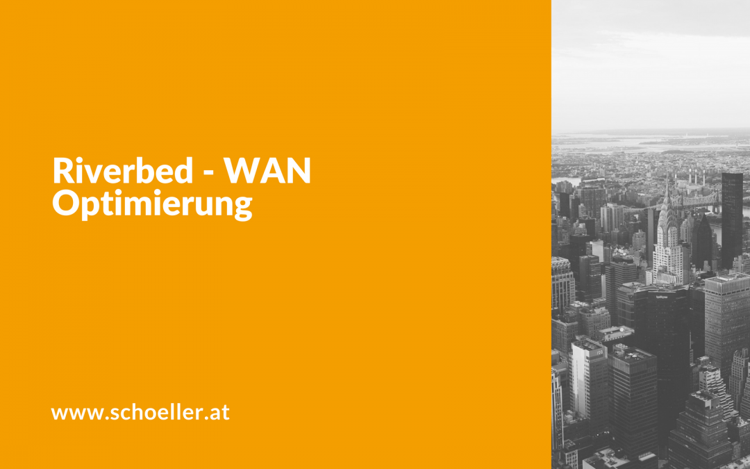 Riverbed – WAN Optimierung