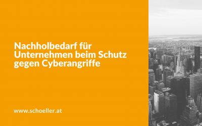 Nachholbedarf für Unternehmen beim Schutz gegen Cyberangriffe